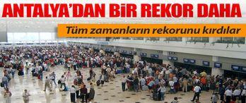 Antalya Havalimanı rekor kırdı!