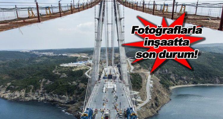 3.Köprü Son Fotoğrafları!