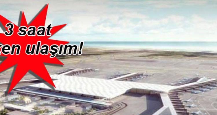 3. Havalimanı Dünya Tarihini Değiştirmeye Hazırlanıyor!