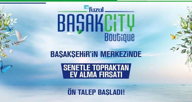 Fuzul Başakcity Boutique projesinde senetle topraktan ev sahibi olma fırsatı