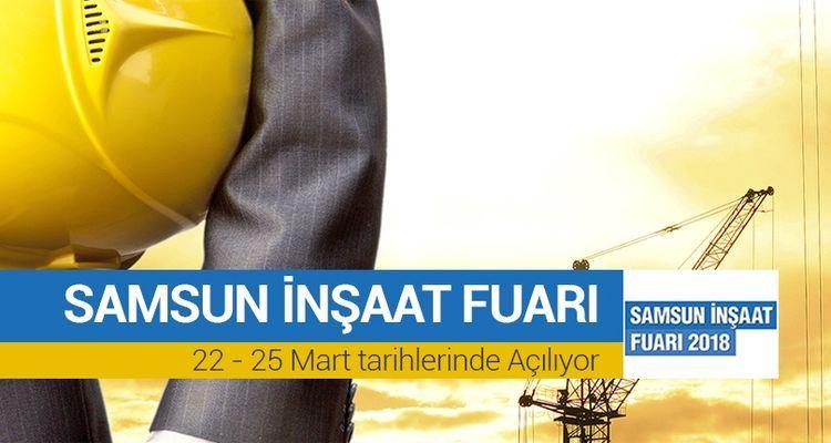 Samsun İnşaat Fuarı 4. kez düzenleniyor
