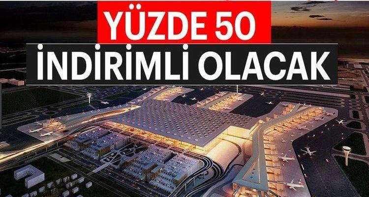 Yeni Havalimanına Ulaşımda %50 indirim müjdesi