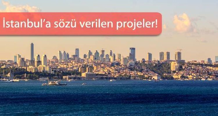 İstanbulluların Gözü Bu Projelerde