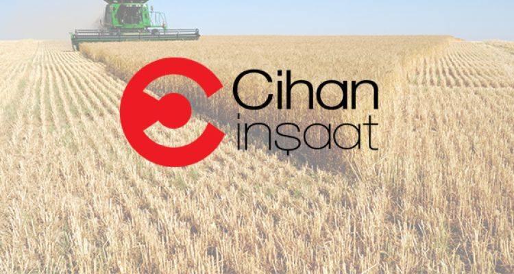 Cihan İnşaat'tan Tarıma 21 Milyon Euro'luk Yatırım!