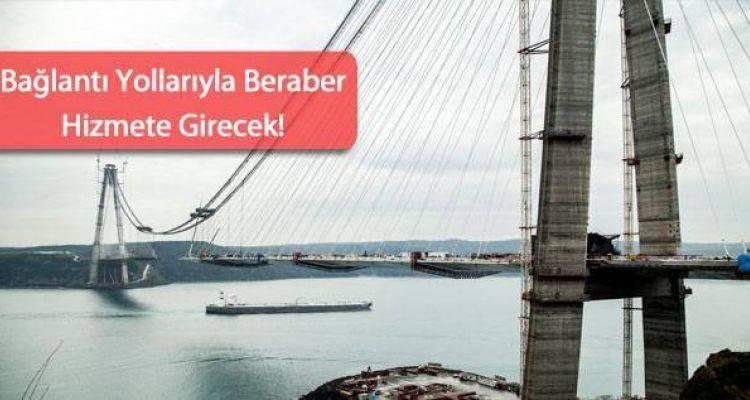 3. Köprü'nün Açılış Tarihi Değişti