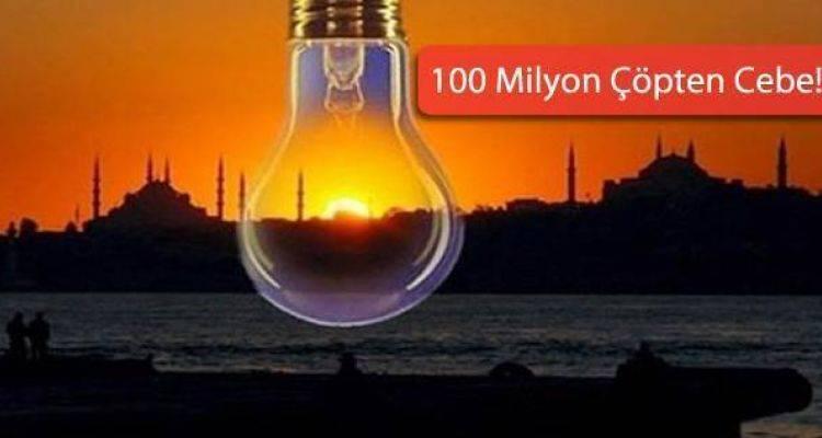İstanbul'da 800 Bin Konutun Elektriği Çöpten