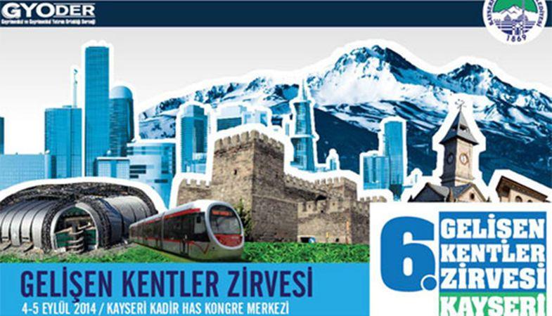 6'ıncı GYODER Gelişen Kentler Zirvesi Kayseri'de Yapılacak